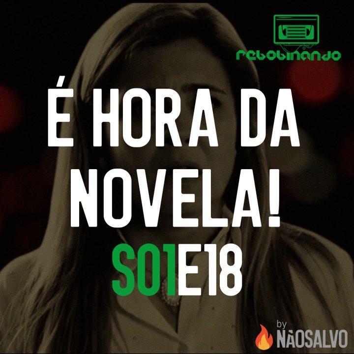Rebobinando S01E18 – É Hora da Novela!