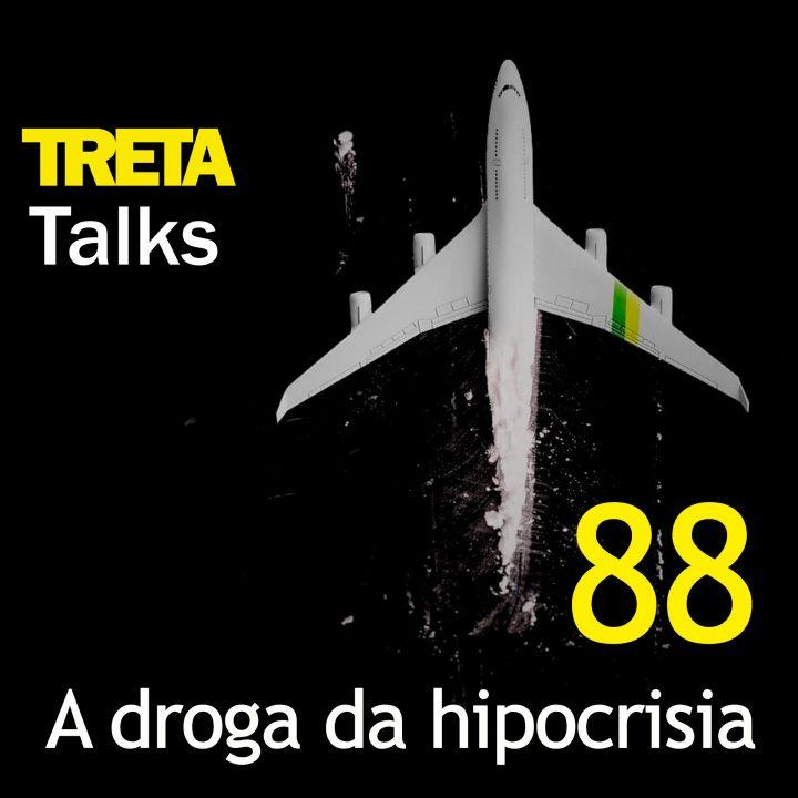 TRETA Talks #88 – A droga da hipocrisia
