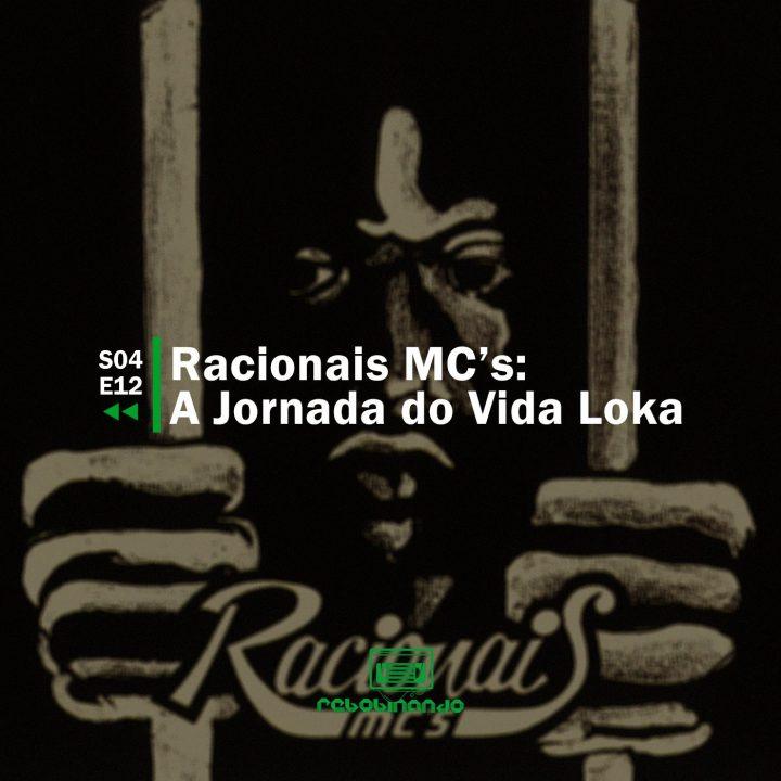 Racionais MC's: A Jornada do Vida Loka | Rebobinando S04E12