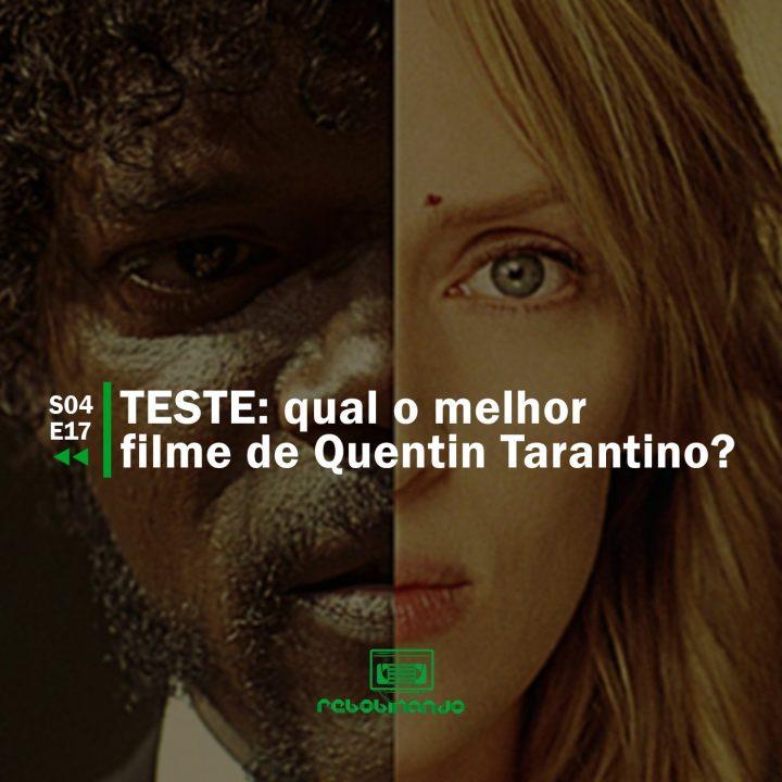 TESTE: qual o melhor filme de Quentin Tarantino? | Rebobinando S04E17