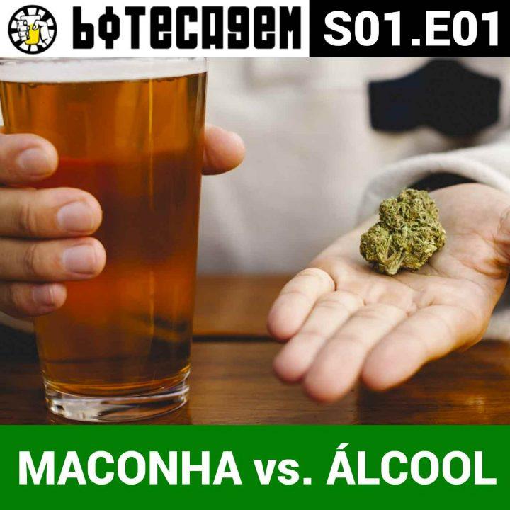 Botecagem #01 – Maconha vs Álcool