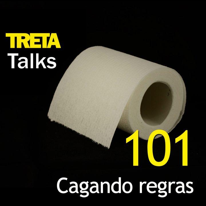 TRETA Talks #101 – Cagando regras