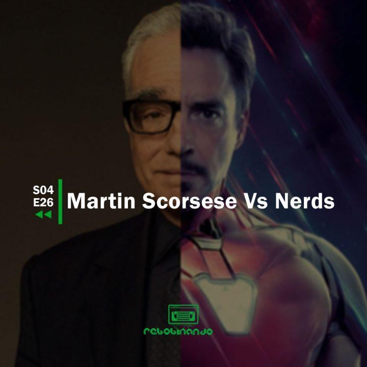 Martin Scorsese Vs Nerds | Rebobinando S04E26
