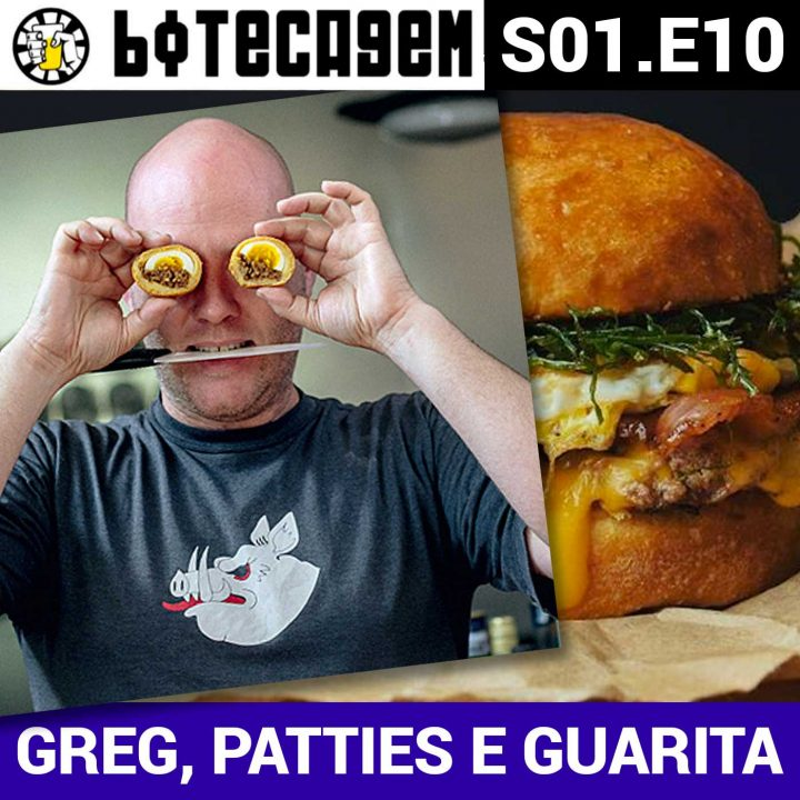 Botecagem #010 Greg, Patties e Guarita