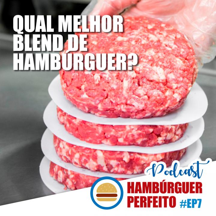 Podcast Hambúrguer Perfeito – Ep. 07 – Qual melhor blend de hambúrguer?