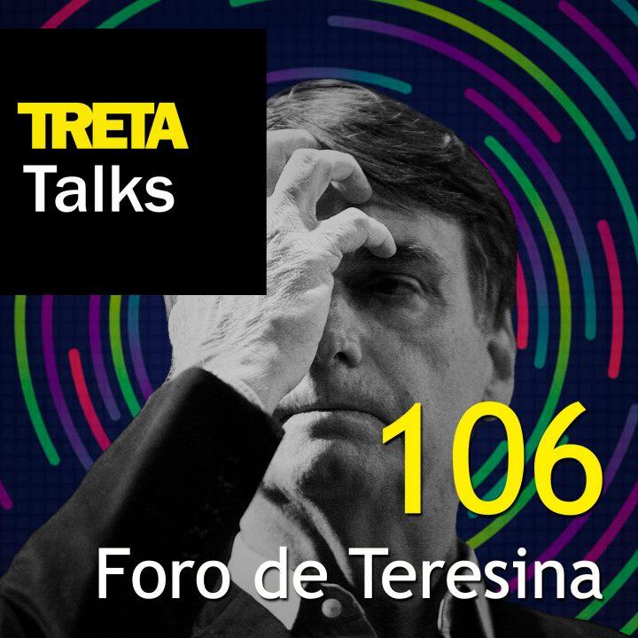 TRETA Talks #106 – Foro de Teresina