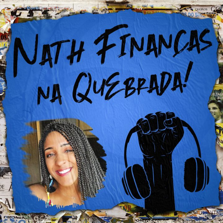Nath Finanças na Quebrada! #18