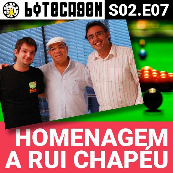 Botecagem S02 #07 – Homenagem a Rui Chapéu