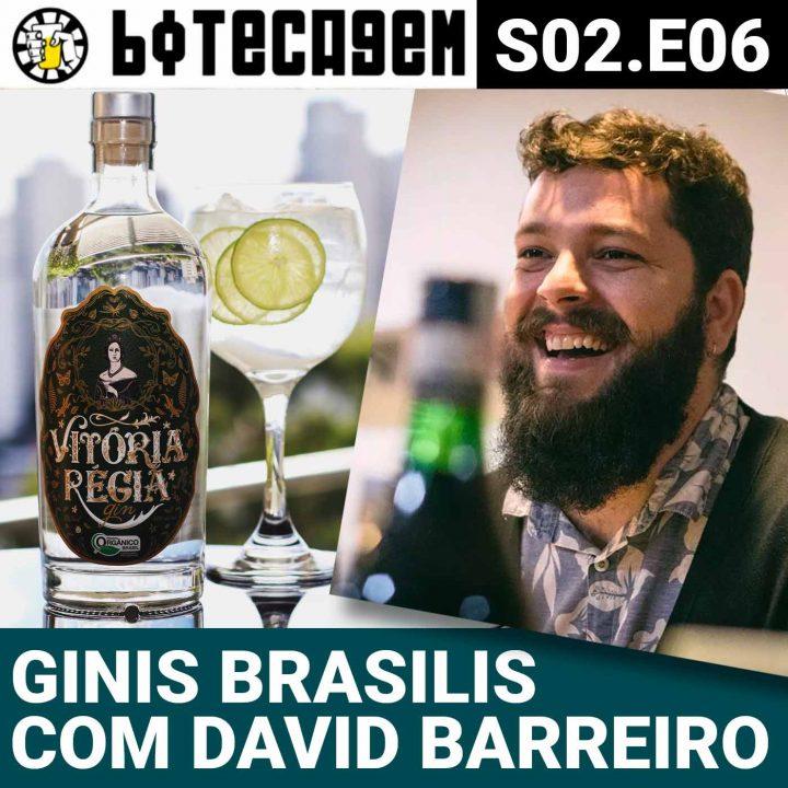 Botecagem S02 #06 – Ginis Brasilis com David Barreiro