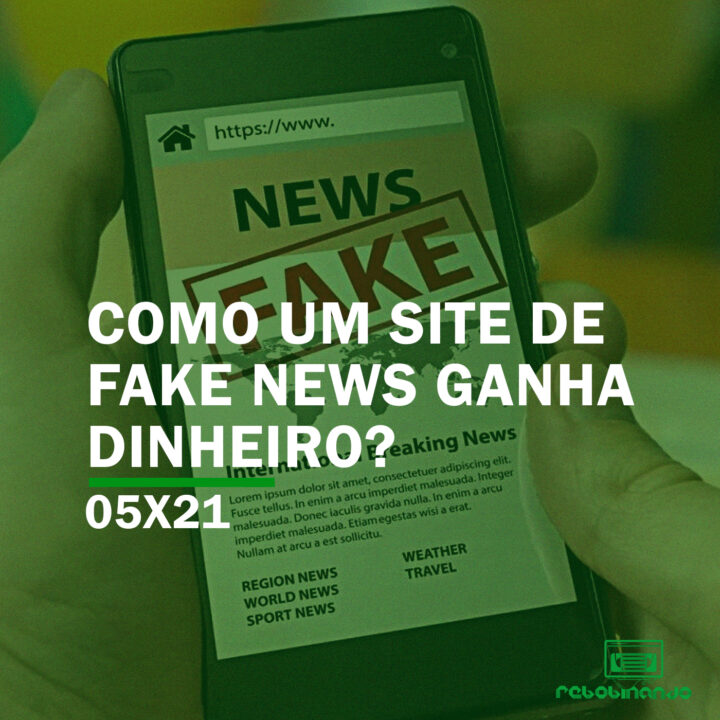 Como um site de fake news ganha dinheiro? | Rebobinando S05E21