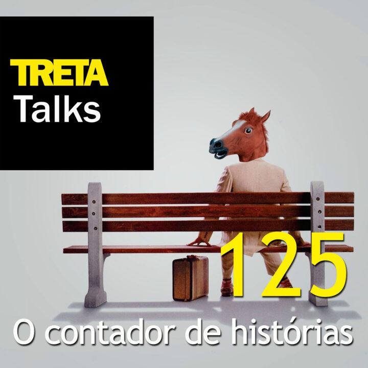 TRETA Talks #125 – O contador de histórias