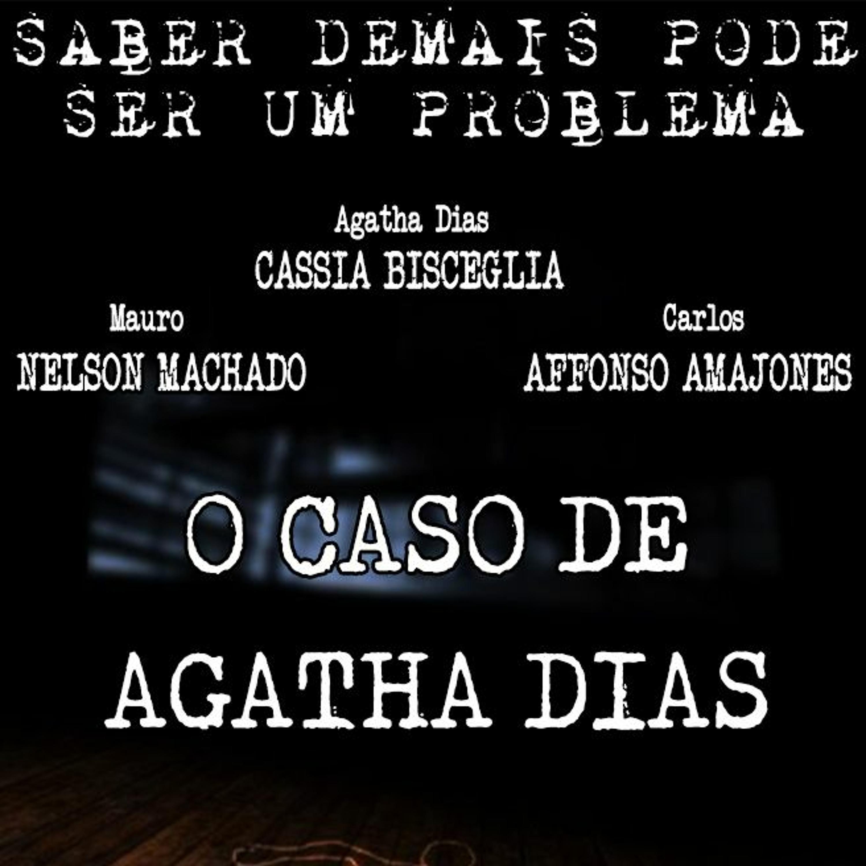 #10 [AUDIO DRAMA] O Caso De Agatha Dias