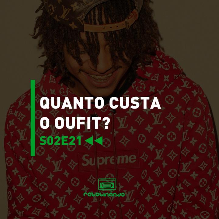 Quanto custa o outfit? | Rebobinando S02E21