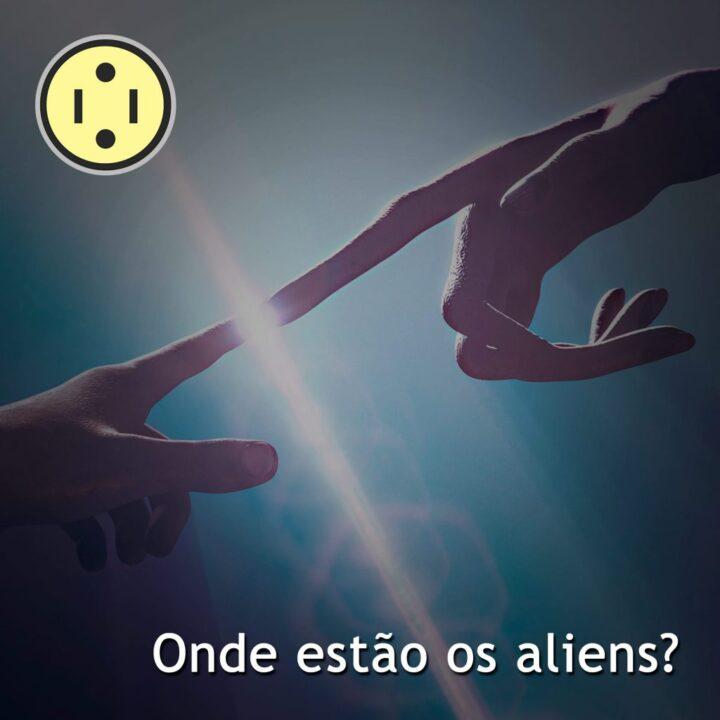 TRETA Talks #132 – Onde estão os aliens?