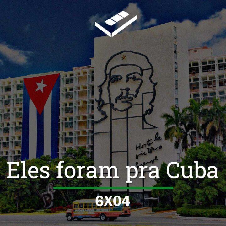 Eles foram pra Cuba