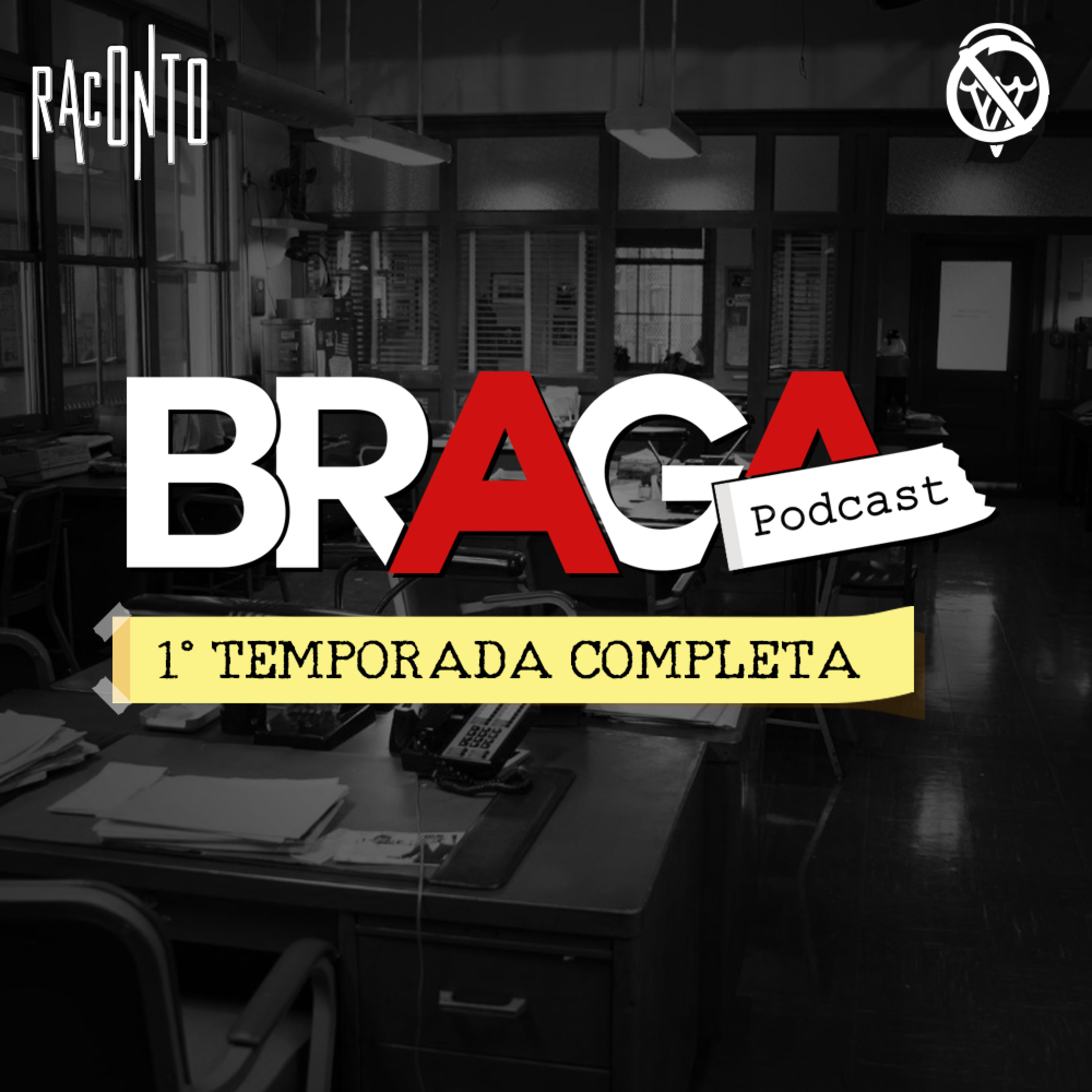 BRAGA | Podcast – 1° Temporada Completa