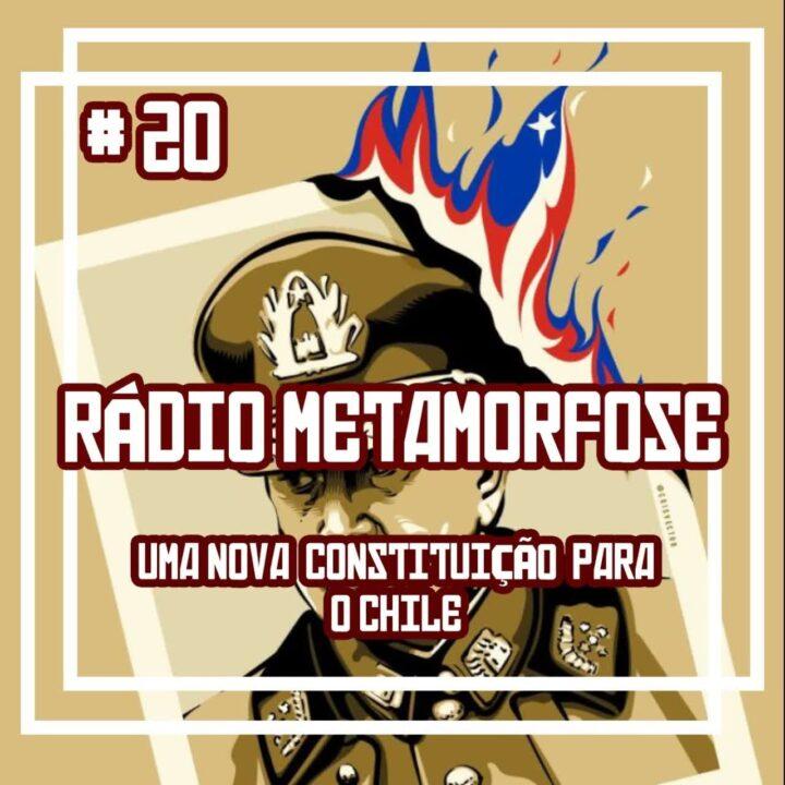 Rádio Metamorfose #20: Constituinte do Chile