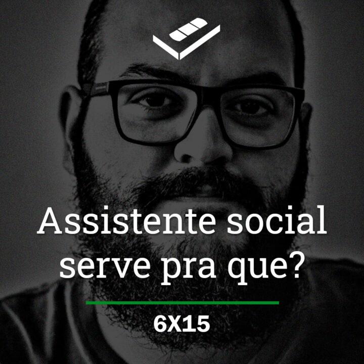 Assistente social serve pra que?