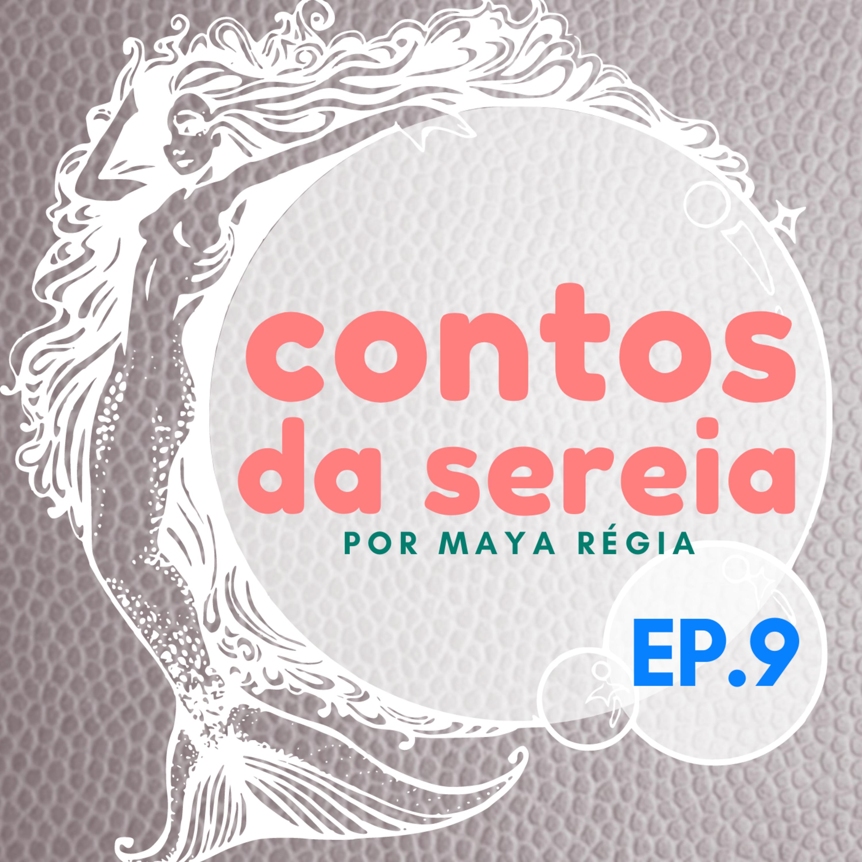 9- Vó Mayara & A Sereia Prisioneira