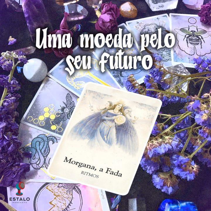 Dia 26/05 – Morgana, a Fada