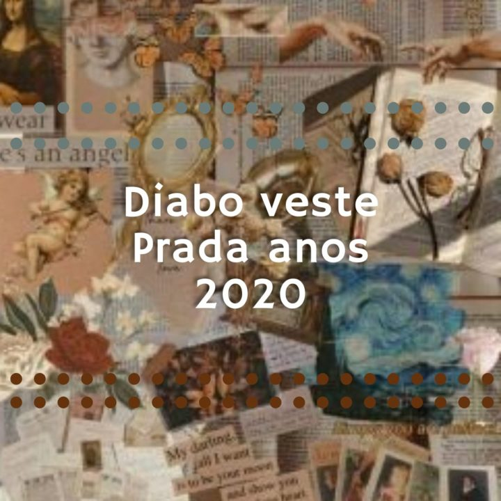 O Diabo veste Prada anos 2020!