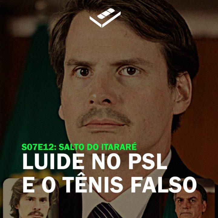 Luide no PSL e o tênis falso (Salto do Itararé)