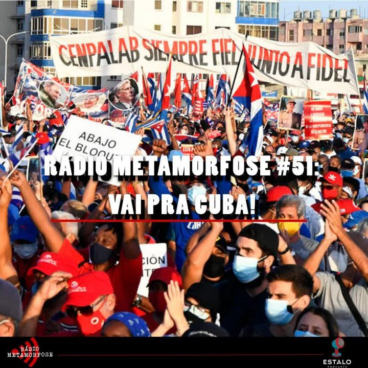 Rádio Metamorfose #51: Vai pra Cuba!