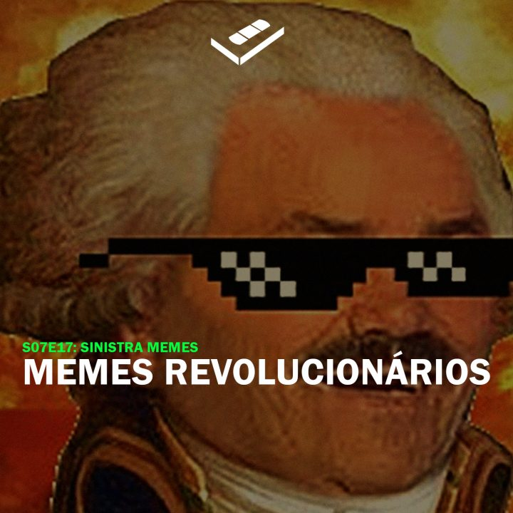 Memes revolucionários (Sinistra Memes)