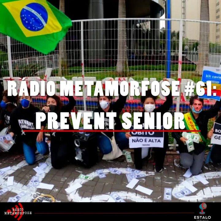 Rádio Metamorfose #61: Prevent Senior